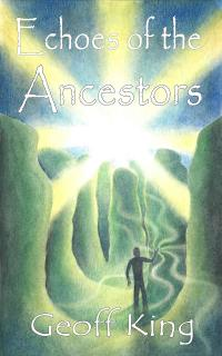 Cover of Echoes of the Ancestors, a book written by Geoff King.